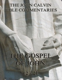 JOHN CALVINS COMMENTARIES ON THE GOSPEL OF JOHN VOL. 2