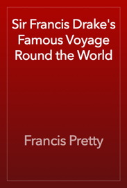 Sir Francis Drake's Famous Voyage Round the World book