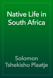 Native Life in South Africa book