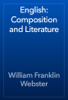 William Franklin Webster - English: Composition and Literature artwork