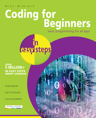 Coding for Beginners in easy steps - Mike McGrath book