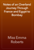 Miss Emma Roberts - Notes of an Overland Journey Through France and Egypt to Bombay artwork