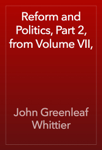 Reform and Politics, Part 2, from Volume VII,