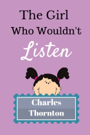 The Girl Who Wouldn T Listen
