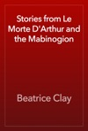 Stories From Le Morte DArthur And The Mabinogion