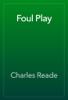 Charles Reade - Foul Play artwork