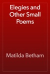 Elegies And Other Small Poems