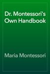 Dr. Montessori's Own Handbook