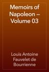 Memoirs Of Napoleon  Volume 03