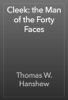 Thomas W. Hanshew - Cleek: the Man of the Forty Faces artwork