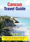 Cancun Mexico Travel Guide - Attractions Eating Drinking Shopping  Places To Stay