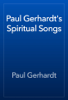 Paul Gerhardt - Paul Gerhardt's Spiritual Songs artwork