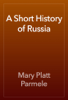 Mary Platt Parmele - A Short History of Russia artwork