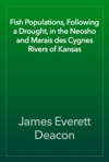 Fish Populations Following A Drought In The Neosho And Marais Des Cygnes Rivers Of Kansas