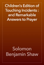 Children's Edition of Touching Incidents : and Remarkable Answers to Prayer