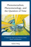 Phenomenalism Phenomenology And The Question Of Time