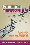 Emotional Terrorism Breaking The Chains Of A Toxic Relationship