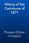 History Of The Commune Of 1871