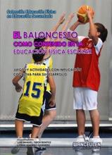 El baloncesto como contenido en la educación física escolar: Juegos y actividades con implicación cognitiva para su desarrollo