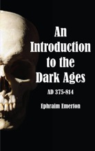 An Introduction To The Dark Ages (AD 375-814)