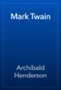 Archibald Henderson - Mark Twain artwork