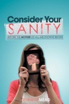 Consider Your Sanity