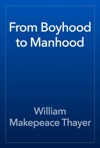 From Boyhood To Manhood