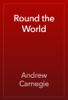 Andrew Carnegie - Round the World artwork