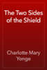 Charlotte Mary Yonge - The Two Sides of the Shield artwork