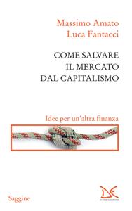 Come salvare il mercato dal capitalismo Libro Cover
