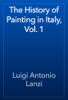 Luigi Antonio Lanzi - The History of Painting in Italy, Vol. 1 artwork