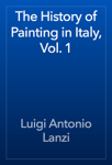 The History of Painting in Italy, Vol. 1