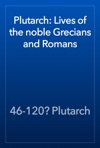 Plutarch Lives Of The Noble Grecians And Romans