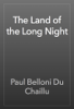 Paul Belloni Du Chaillu - The Land of the Long Night artwork