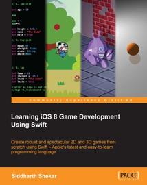 Learning iOS 8 Game Development Using Swift - Siddharth Shekar