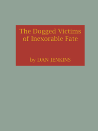 The Dogged Victims of Inexorable Fate book