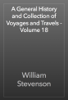 William Stevenson - A General History and Collection of Voyages and Travels - Volume 18 artwork