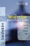The Wiersbe Bible Study Series Hebrews
