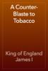 King of England James I - A Counter-Blaste to Tobacco artwork