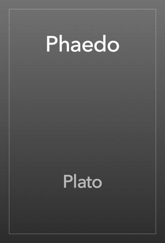Phaedo - Plato - Plato