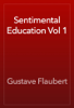 Gustave Flaubert - Sentimental Education Vol 1 artwork