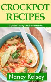 Crockpot Recipes: 50 Quick & Easy Crock Pot Recipe book