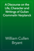 William Cullen Bryant - A Discourse on the Life, Character and Writings of Gulian Crommelin Verplanck artwork