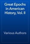 Great Epochs In American History Vol II