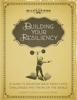Brett H. McKay & Kate R. McKay - Building Your Resiliency artwork