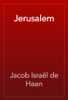 Jacob Israël de Haan - Jerusalem artwork