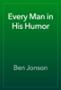 Ben Jonson - Every Man in His Humor artwork