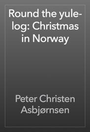 Round the yule-log: Christmas in Norway