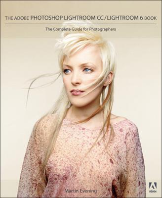 The Adobe Photoshop Lightroom CC / Lightroom 6 Book - Martin Evening book