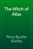 Percy Bysshe Shelley - The Witch of Atlas artwork